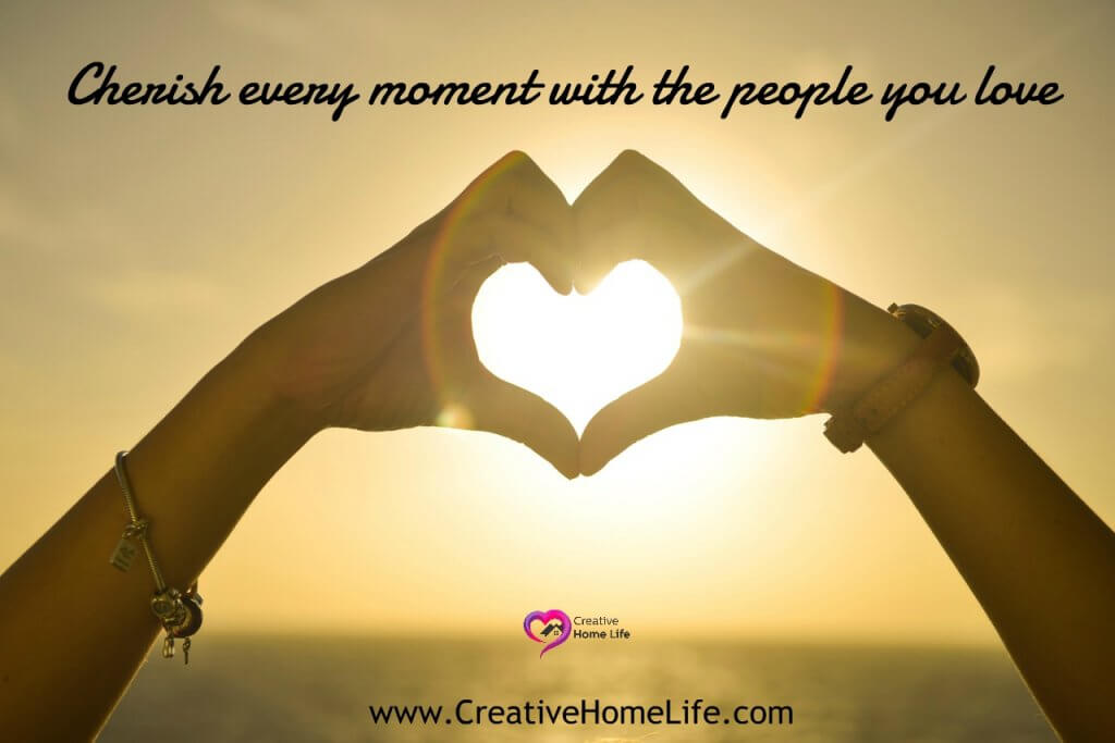 Cherish every moment with the people you love