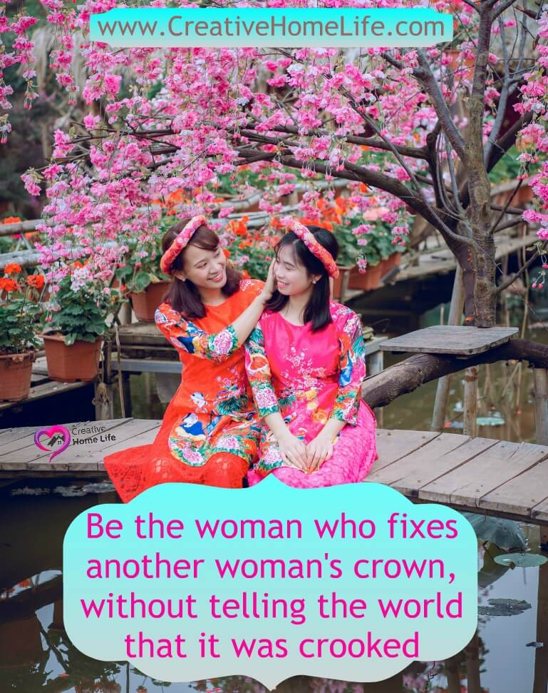 Be the woman who fixes another woman's crown, without telling the world that it was crooked
